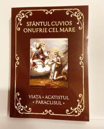 Carte, Sfantul Cuvios Onufrie Viata Acatistul Paraclisul de la Candela Criscom Srl.