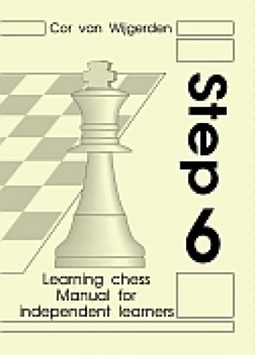 Carte, Step 6 - Manual for independent learners de la Chess Events Srl